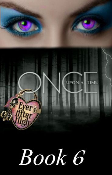 Once Upon a Time: Ever After High (Book 6)