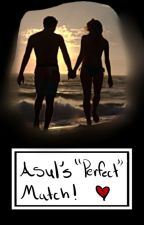 Asul's Perfect Match! by AsulAndLila