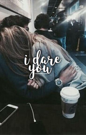 I Dare You // Joshaya