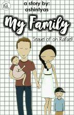My Family (Oh Rafael!) by ashintyas