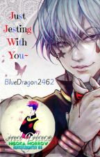 Just Jesting With You~♡ (Hisoka X OC/Reader) by BlueDragon2462