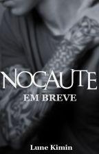 NOCAUTE | Livro 1 by ellescollins