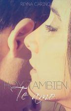 Hoy también te amo by ReynaCary