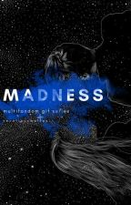 Madness - Multifandom Gif Series by vexatiousvalerie