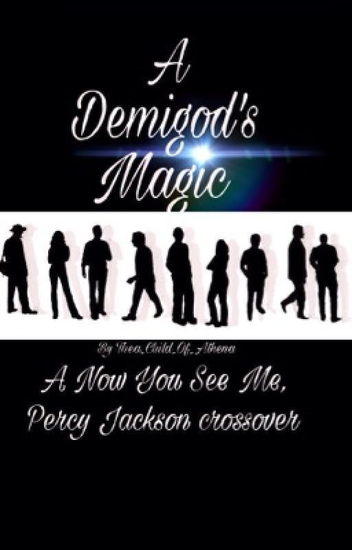 A demigod's Magic (Percy Jackson/Now You See Me) by Thea_Child_Of_Athena
