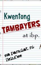Kwentong TAMBAYERS at ibp. by ZeluCee