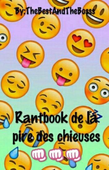 Rantbook De La Pire Des Chieuses