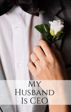 My Husband Is CEO by gbndhdhdnxxbakaheu