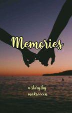 Memories  by MaxineTuazon13