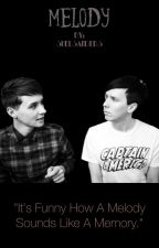 """Melody {A Sequel to """"Song"""" (Phan)} by shelsanders"""