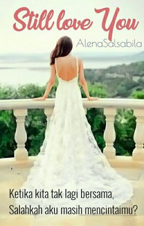 Still Love You by LenaSalsabila