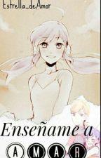 "Miraculous: ""Enseñame a Amar"" - (Volnour) by Estrella_deAmor"