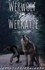 Werwolf vs Werkatze - My Mate by LauraSophieRainbow