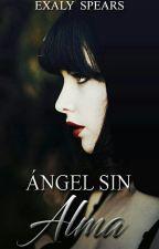 Ángel sin alma by ExalySpears