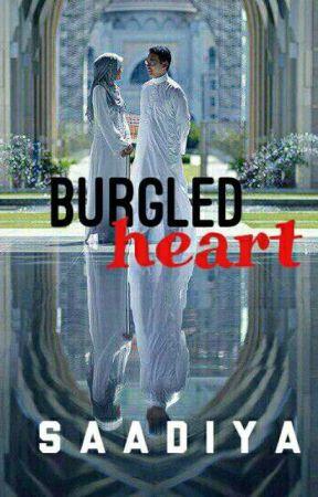 Burgled Heart (Their Romantic Journey) by sadiyya2
