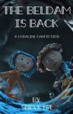 The Beldam is Back (A Coraline FanFiction) by Snevets1