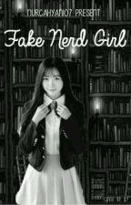 Fake Nerd Girl ( Revision ) by NurCahyani07