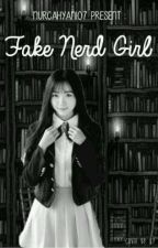 1. Fake Nerd Girl by -Vannury07