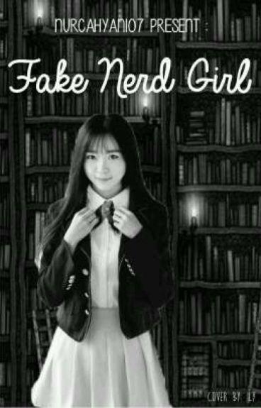 Fake Nerd Girl ( Revision )
