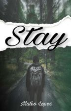 Stay      by MateoLopez5