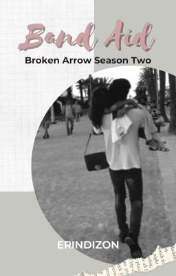 Broken Arrow Season Two: BAND AID. (KathNiel FanFic)