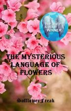 The Mysterious Language of Flowers by SafflowerFreak