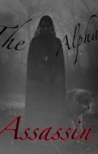 The Alphas Assassin by mayflower12311