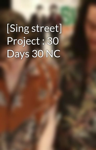[Sing street] Project : 30 Days 30 NC