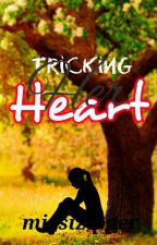 Tricking Her Heart [Editing] by missizipper
