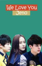 we love you jeno by klodiklod