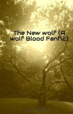 The New wolf (A wolf Blood Fanfic) by KeziahZia
