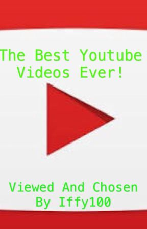 The Best YouTube Videos Ever!