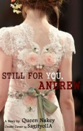 Still For You, Andrew? (Tamat)