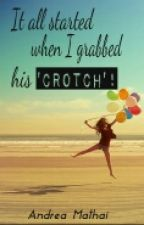 It all started when I grabbed his 'CROTCH' ! (Slow Updates !)  by SassyAndBadAssy