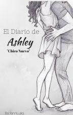 """""""El Diario de Ashley"""" -Chico Nuevo- by IannLuks"""
