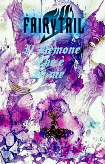 Fairy Tail ~ Il Demone Che È In Me