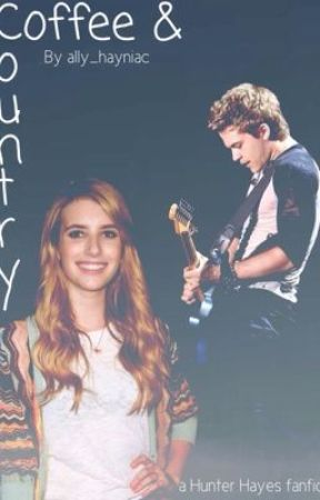 Coffee & Country (Hunter Hayes Fanfic) by allyxstebo