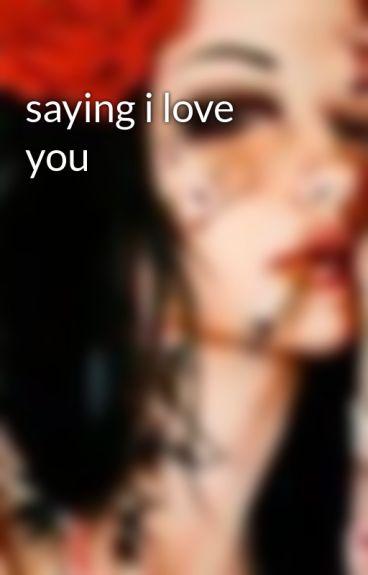 saying i love you by KitkatDixon