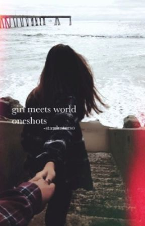 girl meets world one shots by stardusterso