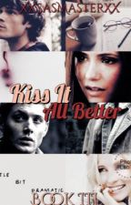 Kiss It All Better ~ Supernatural Fanfiction by XxSasMasterxX