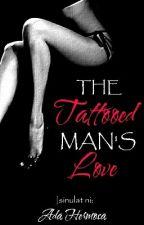 The Tattooed Man's Love by OreyNihni