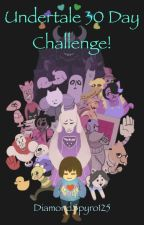 Undertale 30 Day Challenge!  by DiamondSpyro125
