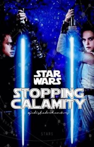 Stopping Calamity {Star Wars}