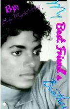 My Best Friend's Brother|| MJ || by BabyMisfit1958_