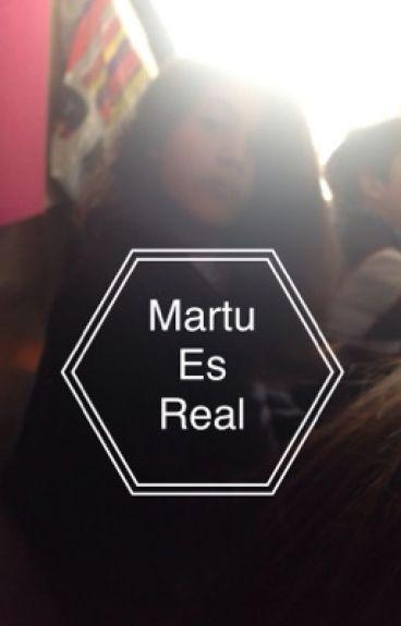 #Martu es real