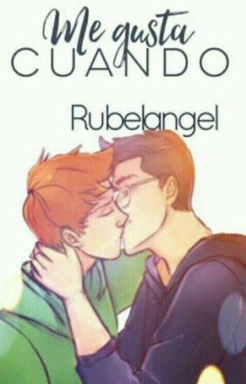 Me gusta cuando... || Rubelangel