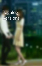 Tagalog versions by Loatheme000