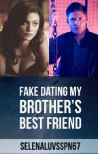 Fake Dating My Brother's Best Friend [J.A] by SelenaLuvsSPN67