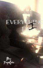 Everything I do by PagieCake