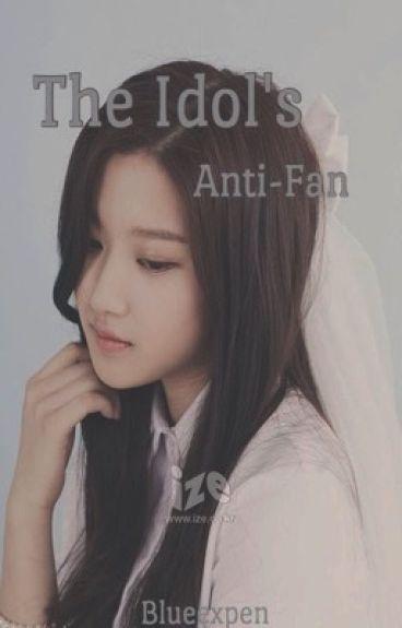 The Idol's Anti-Fan